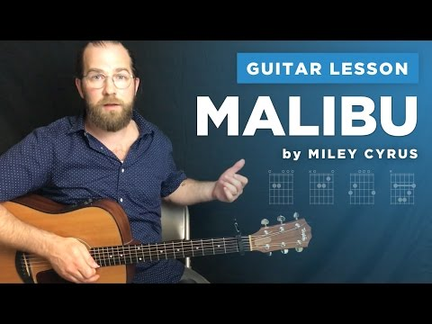 """Guitar lesson: """"Malibu"""" by Miley Cyrus (w/ chords)"""