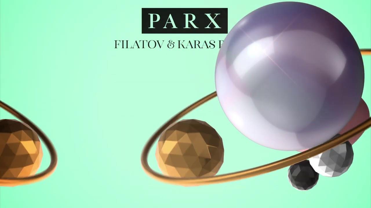 Parx feat. Nonô - Feel Right Now (Filatov & Karas Remix)