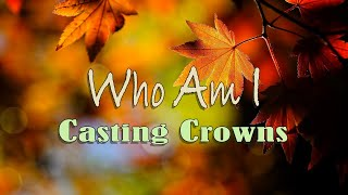 Baixar - Who Am I Casting Crowns With Lyrics Grátis