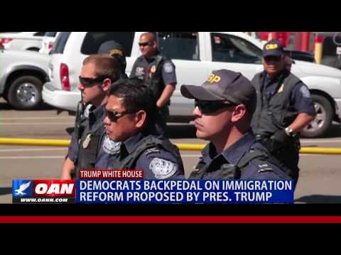 Democrats Backpedal on Immigration Reform Proposed by Pres. Trump
