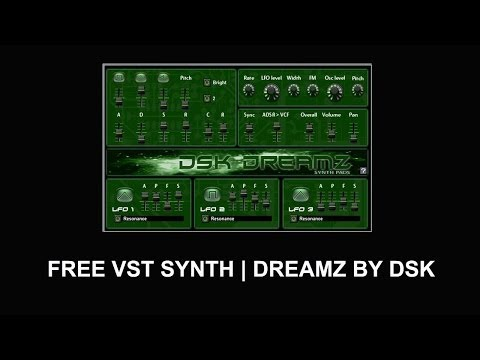 FREE VST SYNTH   DREAMZ BY DSK