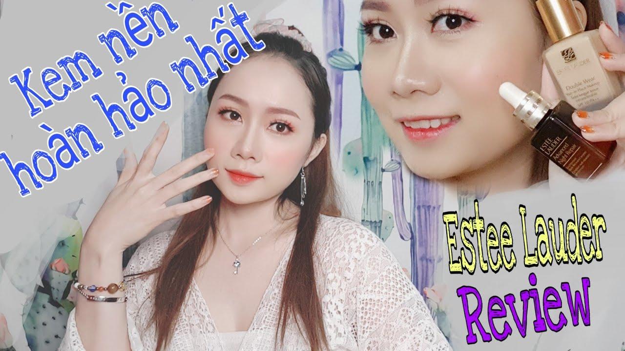 Makeup Đẹp không nên bỏ qua kem nền| Estée Lauder Double Wear|Serum Advanced Night Repair