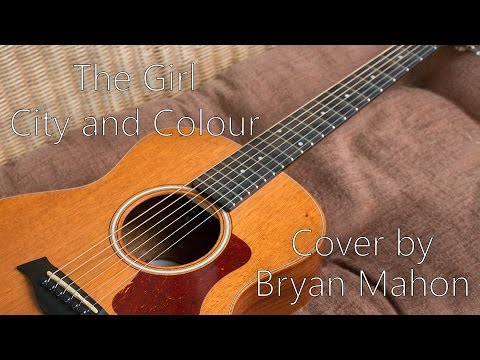The Girl - City and Colour (Cover by Bryan Mahon)