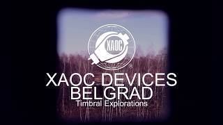 XAOC Devices - Belgrad (Timbral Explorations)
