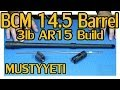 "14.5"" BCM Barrel :: 3lb AR build pt.4 :: Musty Yeti"