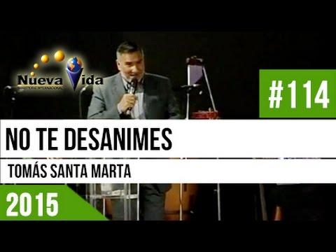 #114 - No te desanimes | Pastor Tomás Santa Marta