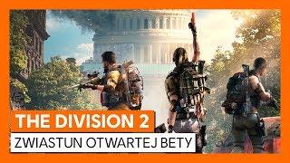 THE DIVISION 2 - ZWIASTUN OTWARTEJ BETY