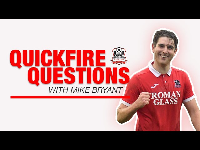QUICKFIRE QUESTIONS: Mike Bryant
