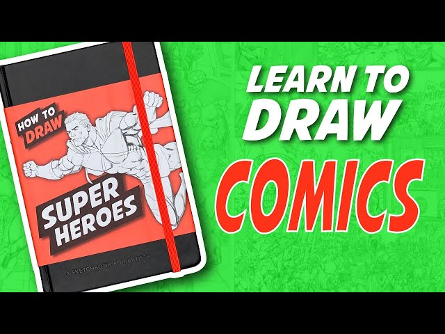 How to Draw Comic Super Heroes - A look inside the sketchbook.