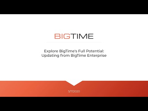 Explore BigTime's Full Potential - Updating from BigTime Enterprise
