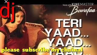Yad yad bas yad Rah jati hai (bewfa)dj rohit bhaiya