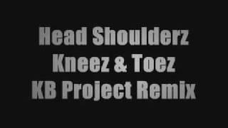 Head, Shoulders, Kneez & Toez - K.I.G (KB Project Remix)