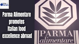 Parma Alimentare promotes Italian food excellence abroad