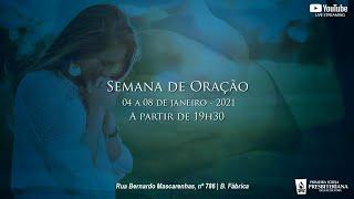 SEMANA DE ORAÇÃO - SEGUNDA 04/01/2021
