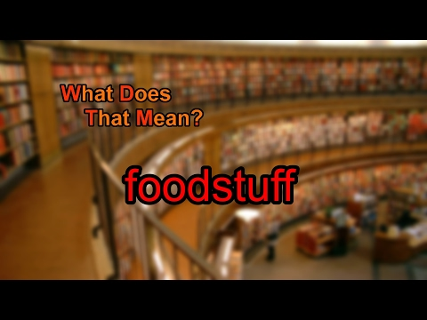 What does foodstuff mean?