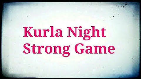 Kurla Night  धमाका अॉफर 100% पास 18/01/2019 और 21/01/2019 के लिए