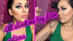 All about me tag / 24 questions