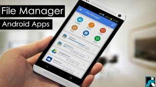 Top 10 Best File Manager For Android - 2018