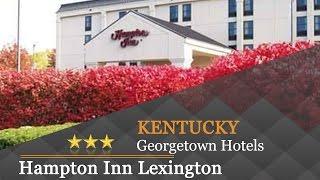 Hampton Inn Lexington - Georgetown I-75 - Georgetown Hotels, Kentucky