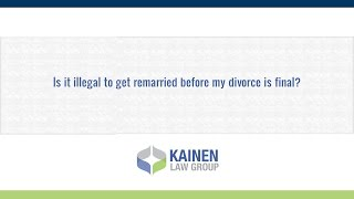 Is it illegal to get remarried before my divorce is final?