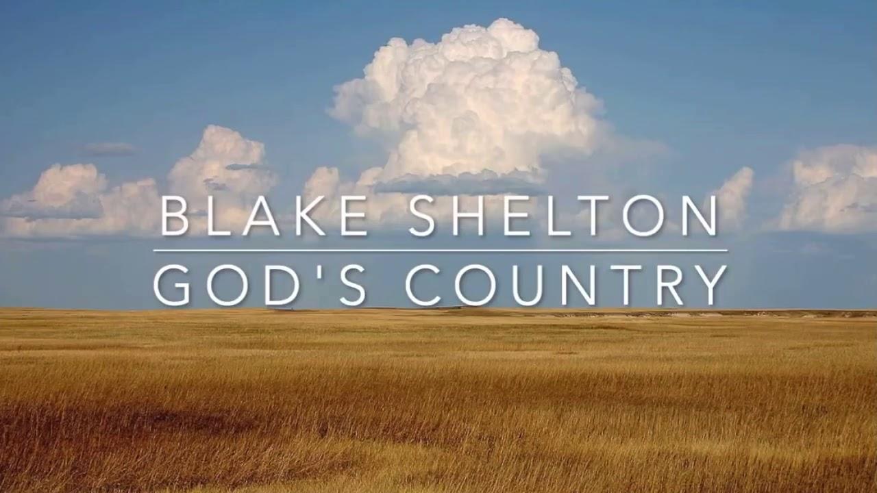 Blake Shelton Gods Country Full Lyrics - YouTube