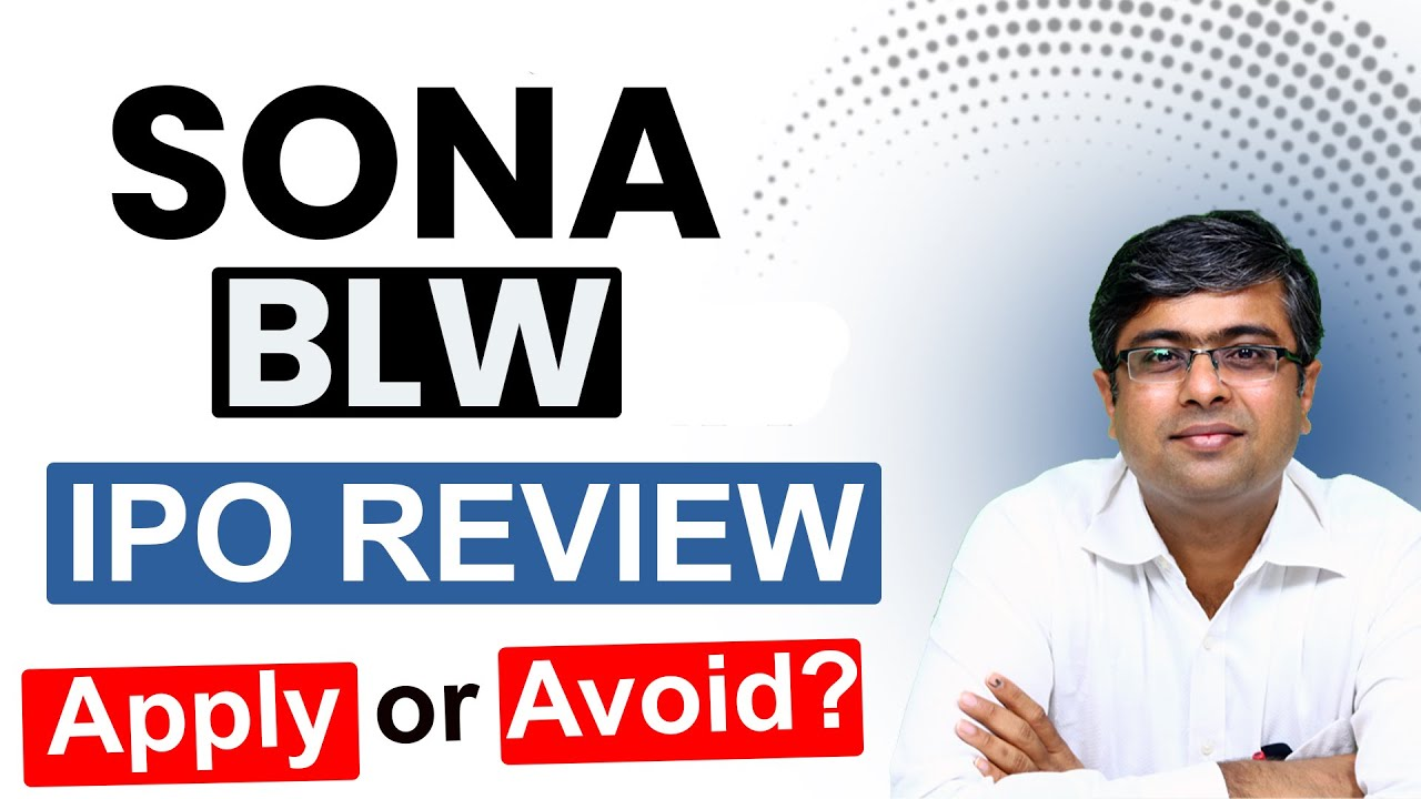 Sona BLW IPO Review | Should you apply or not? Parimal Ade