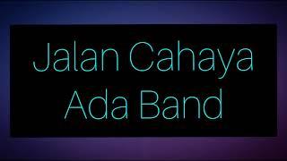 Download Mp3 Jalan Cahaya - Ada Band