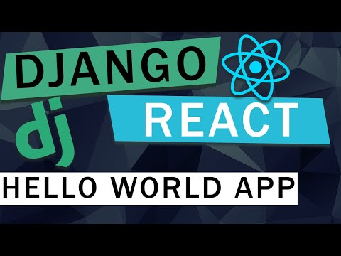 React + Django Integration Tutorial | Hello World App
