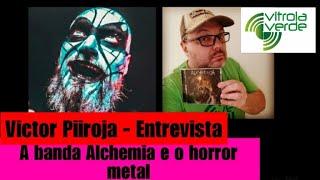 """Vitor Piiroja - Entrevista """"A banda Alchemia e o horror metal"""""""