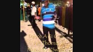 Jah Thomas - Dance A Fi Cork - Mixed By KSwaby