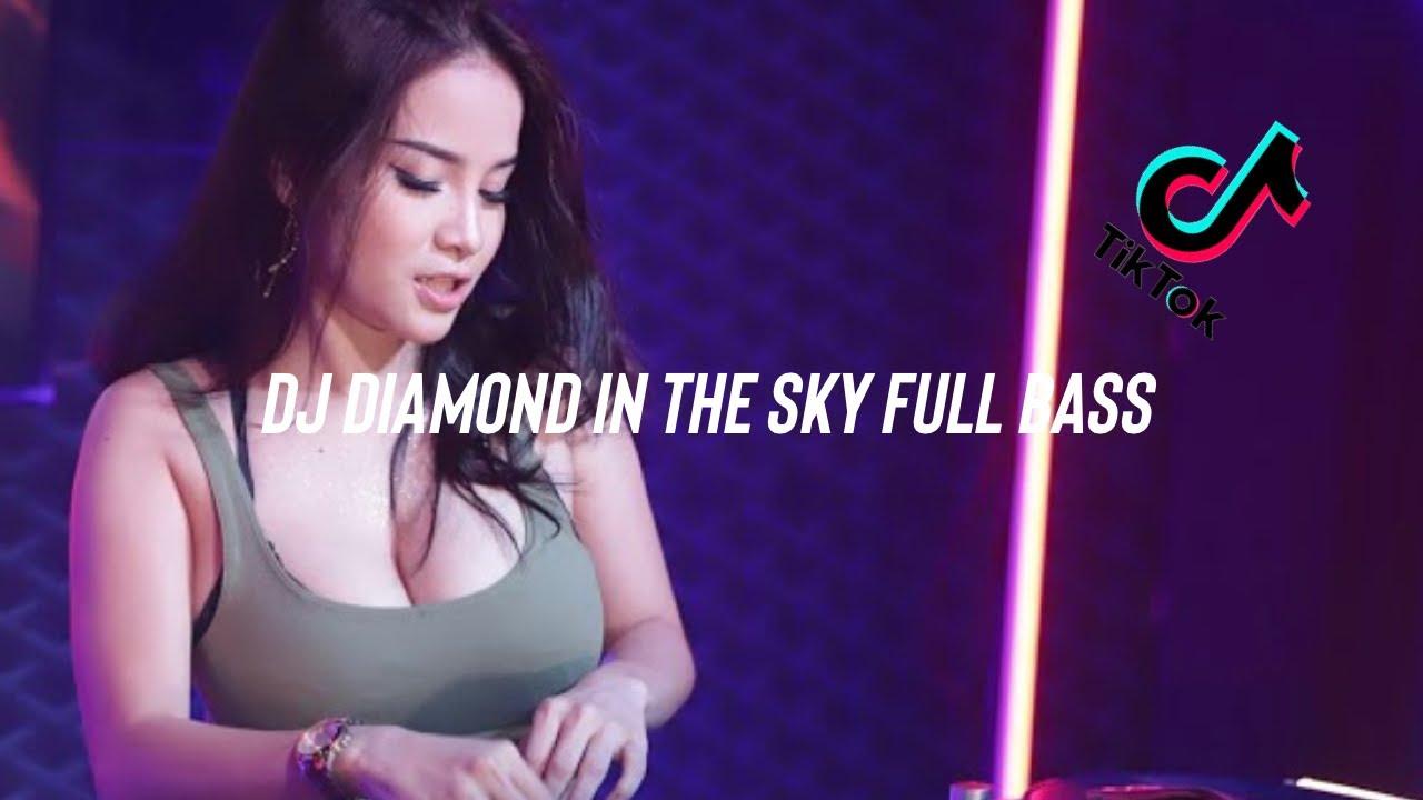 DJ DIAMOND IN THE SKY   REMIX TERBARU VIRAL TIKTOK 2021 FULL BASS   XA