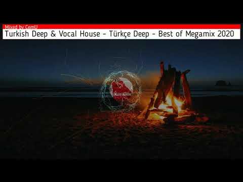 Turkish Deep \u0026 Vocal - Türkçe Deep - Best of Megamix 2020 / Remake of First Set / Mixed by CemU (HD)
