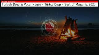 Turkish Deep & Vocal - Türkçe Deep - Best of Megamix 2020 / Remake of First Set / Mixed by CemU (HD)