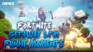 Fortnite Getaway LTM Funny Moments!!!!!