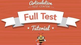 Articulation Test Center  - Full Test Tutorial