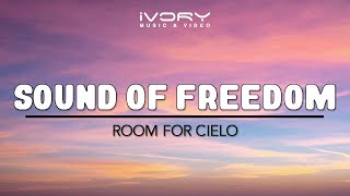 Room for Cielo - Sound of Freedom (Official Lyric Video)