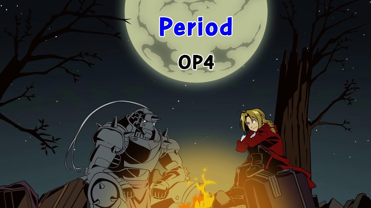 Fullmetal Alchemist Brotherhood Opening 4 Period - YouTube