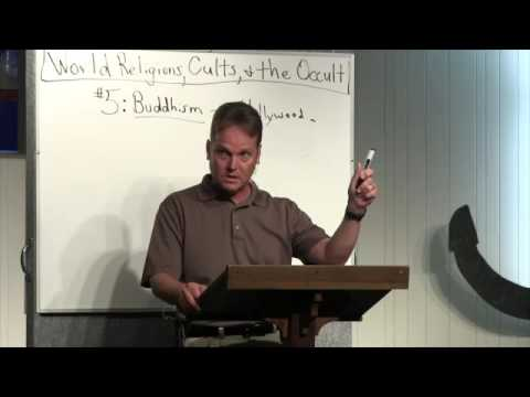 World Religions, Cults & The Occult - Buddhism - Part 4