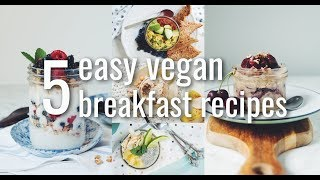 5 EASY VEGAN BREAKFAST RECIPES (5 DAYS 5 WAYS MEAL PREP) | hot for food