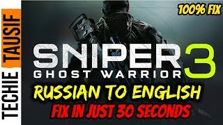 Sniper Ghost Warrior 3 Russian to English FIX