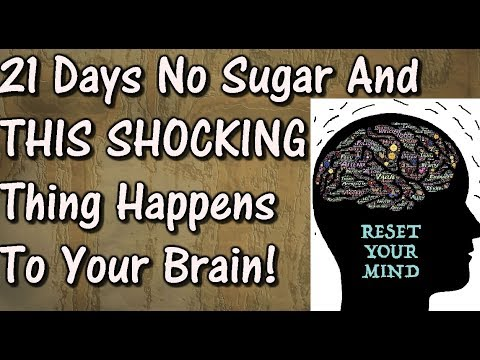 21 Days No Sugar And THIS HAPPENS To Your Brain | Sugar And The Brain