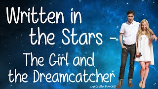 written in the stars with lyrics the girl and the dreamcatcher