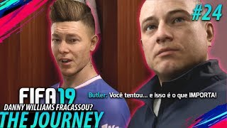 FIFA 19 THE JOURNEY #24 - Danny Williams fez HISTÓRIA?! (Gameplay em Português PT-BR)