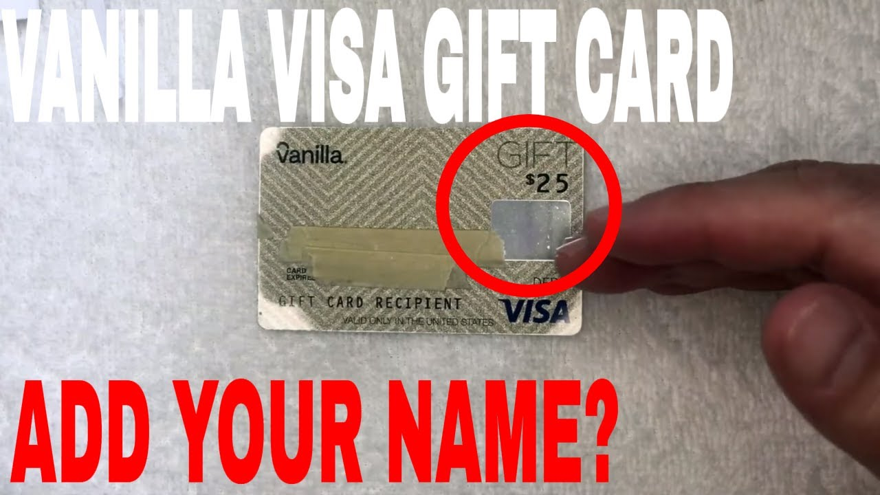 ✅ How Do You Add Name To Vanilla Visa Gift Card 🔴