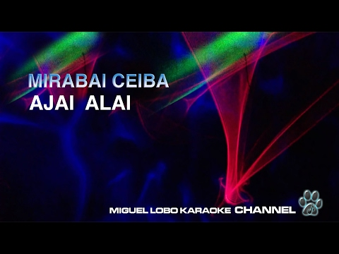 MIRABAI CEIBA - AJAI ALAI (Short version) - Karaoke Channel