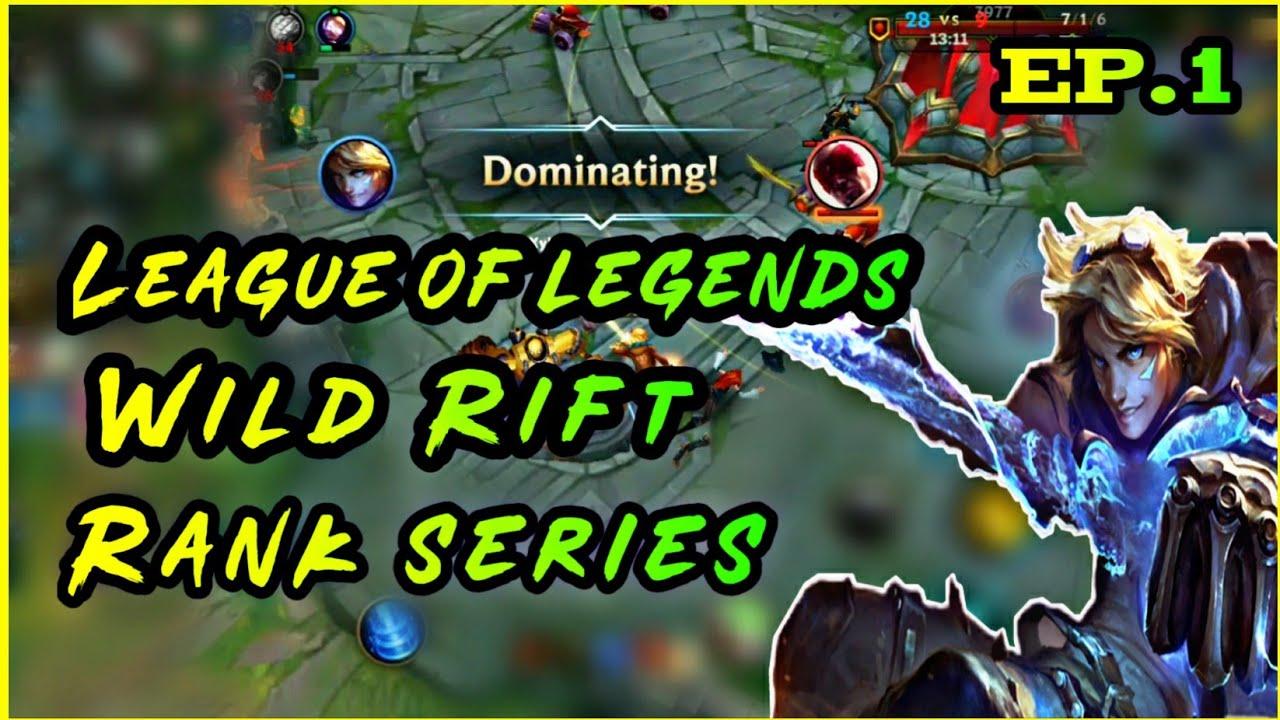 League of Legend Wild Rift | Rank game| Start of a New Journey| Ep.1