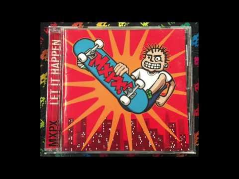 MxPx – Let It Happen (Full Album)