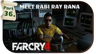 MEET RABI RAY RANA - Far Cry 4 - Gameplay Walkthrough #36 /w Commentary [PC/1080p/60FPS]