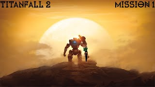 TITANFALL 2   Mission 1