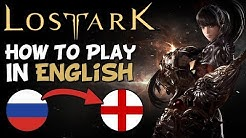 How To Setup & Play Lost Ark With English Text - Lost Ark RU